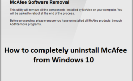 How to Completely Uninstall McAfee from Windows 10 – Step by Step